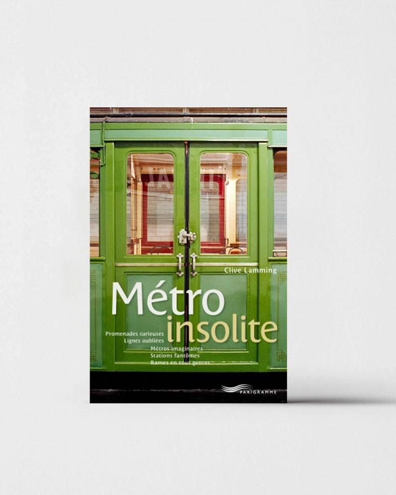 Livre Métro insolite Clive Lamming RATP la ligne